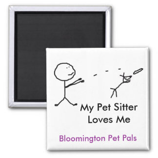 fMy Pet Sitter Loves Me 2 Inch Square Magnet