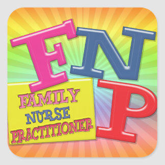FNP WHIMSICAL ACRONYM FAMILY NURSE PRACTITIONER SQUARE STICKER