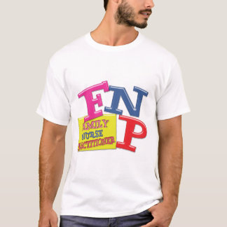 FNP WHIMSICAL ACRONYM FAMILY NURSE PRACTITIONER T-Shirt