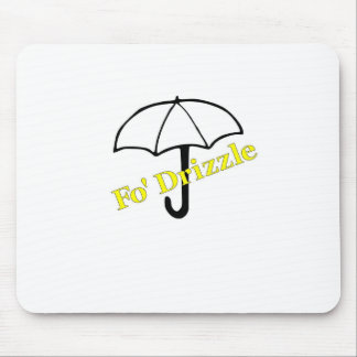 Fo' Drizzle (yellow) T- Shirts and Gifts Mouse Pad
