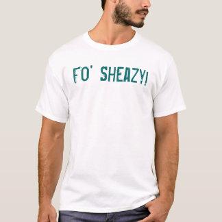 ¡Fo Sheazy! Playera