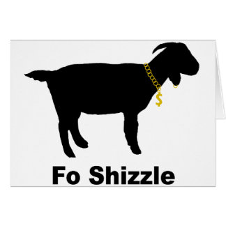 Fo' Shizzle Goat Card
