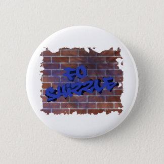 fo shizzle graffiti  design pinback button