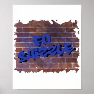 fo shizzle graffiti  design posters