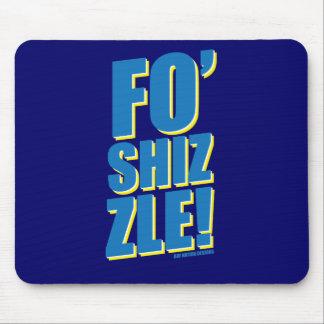 Fo Shizzle Mouse Pad