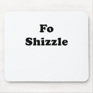 Fo Shizzle Mouse Pads