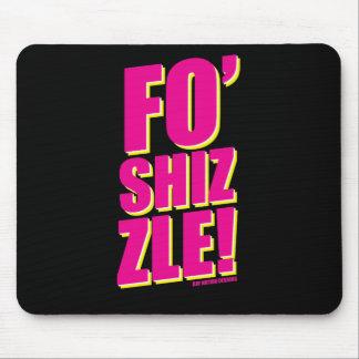 Fo Shizzle Mousepad