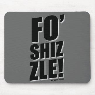 Fo Shizzle Mousepads