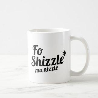 FO Shizzle, nizzle del mA Taza De Café