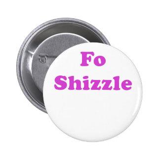 FO Shizzle Pin