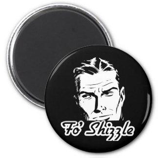 Fo' Shizzle Retro Man 2 Inch Round Magnet