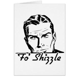 Fo' Shizzle Retro Man Card