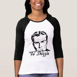 Fo' Shizzle Retro Man T-Shirt