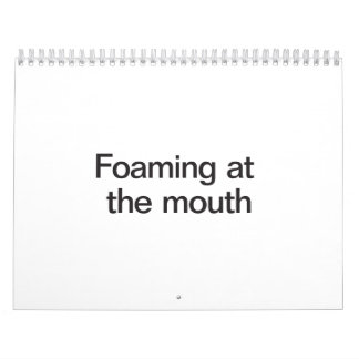 foaming at the mouth.ai calendars