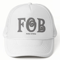 "FOB ""Father of Bride"" Trucker Hat"