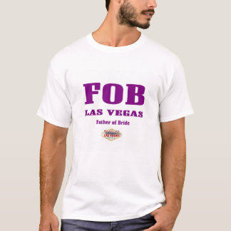 """FOB """"Father of the Bride"""" Las Vegas T-Shirt"""