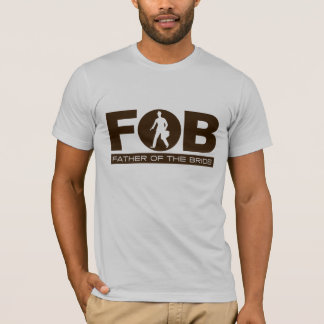 FOB (Father of the Bride) T-Shirt