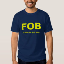 FOB, FATHER OF THE BRIDE T SHIRTS