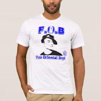 FOB:  fine oriental boys T-Shirt