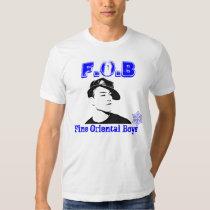 FOB:  fine oriental boys Tee Shirt