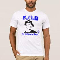 FOB:  fly oriental boys T-Shirt
