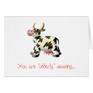 "FOC07779, You are ""udderly"" amazing.... Card"