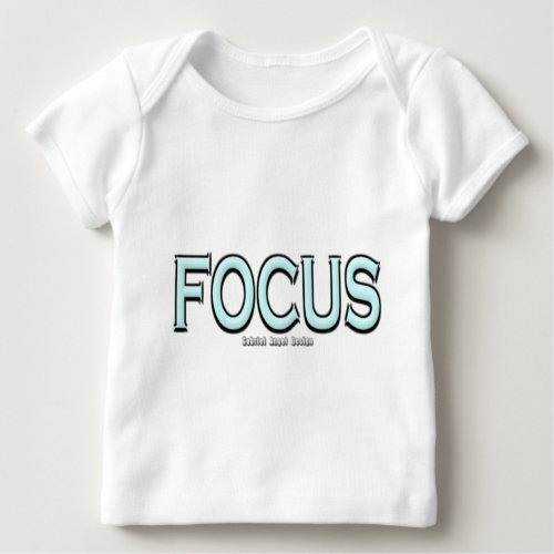 Focus Baby T_Shirt
