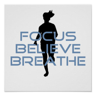Focus Believe Breathe Blue T-shirts Poster
