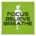 Focus Believe Breathe Poster