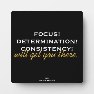 'Focus! Determination! Consistency!...' Plaque
