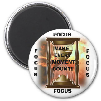 FOCUS MAKE EVERY, MOMENT, COUNT!!,... 2 INCH ROUND MAGNET