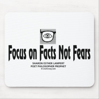Focus on Facts Not Fears Mouse Pad