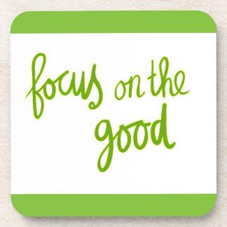 Focus on the good positive advice attitude motivat drink coaster
