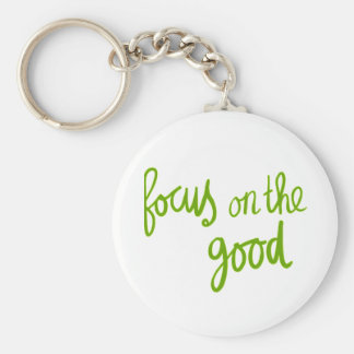 Focus on the good positive advice attitude motivat keychain