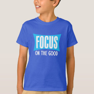 FOCUS on the GOOD tee