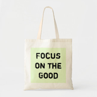 Focus on the Good. Tote Bag