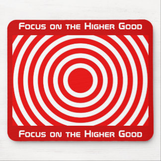 Focus on the Higher Good Mouse Pad