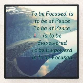 Focused At Peace and Empowered Glass Coaster