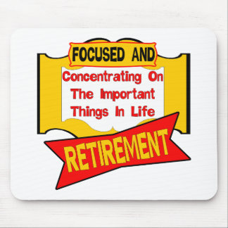 Focused On Retirement Mouse Pads