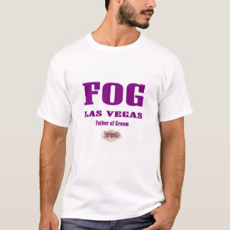 "FOG ""Father of Groom"" Las Vegas T-Shirt"