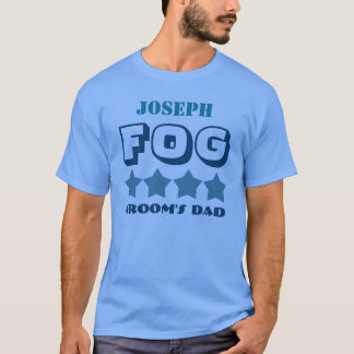 FOG FATHER OF THE GROOM Wedding Party Favor V07F T-Shirt