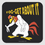 Fog-Get About It Square Sticker