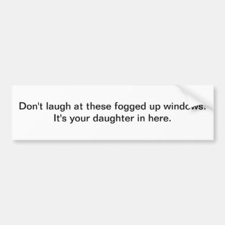 Fogged up windows - bumper sticker