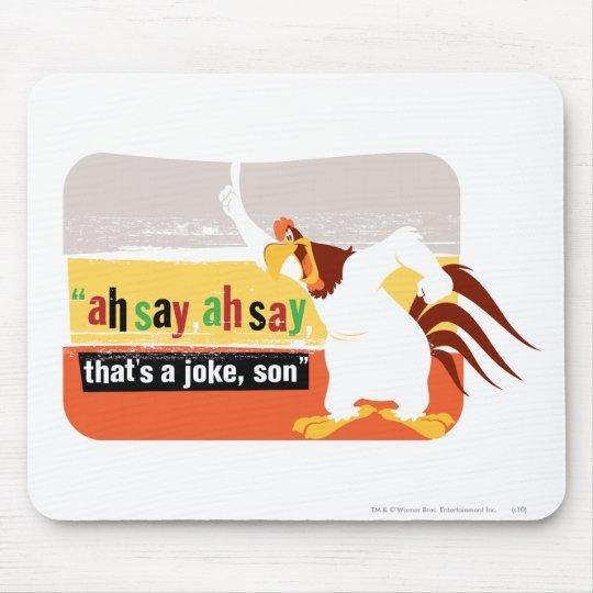 Foghorn That's A Joke, Son Mouse Pad