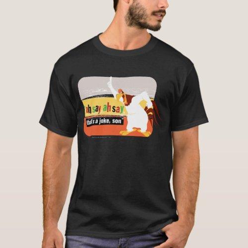 Foghorn Thats A Joke Son T_Shirt