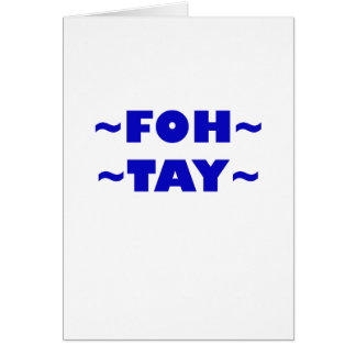 Foh-Tay Card