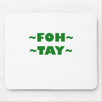 Foh-Tay Mouse Pad