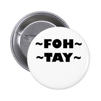 Foh-Tay Pinback Button