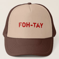 Foh-tay Trucker Hat at Zazzle