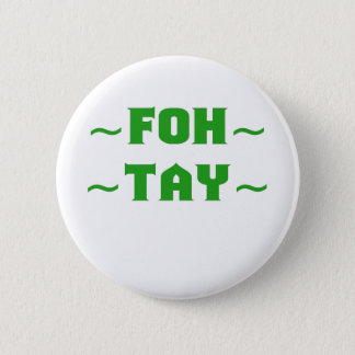 Fohtay Button
